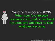 Nerd Girl Problem: Books to Movies