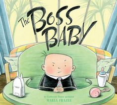 The Boss Baby, by Marla Frazee - The boss baby is used to getting his way—drinks made to order 24/7, a private jet, and meetings around the clock. But when his demands aren't getting proper responses, he has to go to new lengths to achieve the attention he deserves.