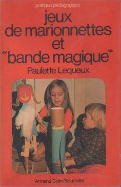 "Lequeux, Jeux de marionnettes et ""bande magique"" (1973) Comprehension, Baseball Cards, Books, Magic, Band, Gaming, Puppets, Projects, Slide Show"