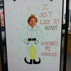 I just like to read. Reading's my favorite! (New white board sign in the library!)