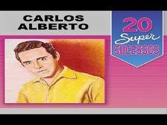 Carlos Alberto -  20 Super Sucessos - Completo