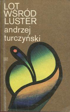 """""""Lot wśród luster"""" Andrzej Turczyński Cover by Kazimierz Hałajkiewicz  Published by Wydawnictwo Iskry 1980"""