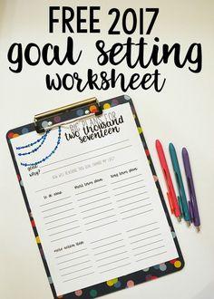 Free 2017 Goal Setting Worksheet Printable