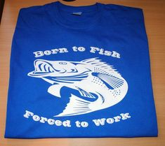 Born to fish forced to work cool funny Fishing t-shirt tee top shirt for fisherman fishing t-shirt great gift present idea by funkytshirtsfactory on Etsy Fishing Humor, Fishing T Shirts, Baby Shirts, Tee Shirts, Tees, Yoda T Shirt, Christmas Stocking Fillers, Funny Socks, High Quality T Shirts