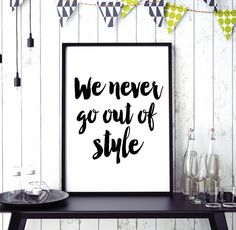"""Art Digital Print Taylor Swift Lyrics """"We never go out of style"""" Printable Typography Poster Motivation Wall Art Instant Download DIY PRINT"""