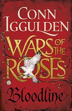 Wars of the Roses: Bloodline by Conn Iggulden is the third installment in a captivating historical fiction series.