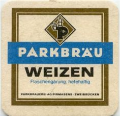 Go back to Pirmasens, Germany and drink more ParkBrau Weizen bier. German Beer, My Roots, Brewery, Germany, Bucket, Italy, France, Canning, Park