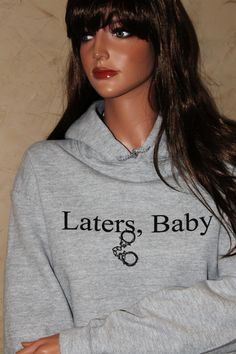 Laters, Baby Hoodie!