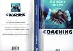 """Coaching: herramientas para el cambio: Crecimiento personal (Robert Dilts)   Robert Dilts, el autor de este texto, es un coach experto en Programación Neurolingüística. También ha escrito otros textos de éxito, por ejemplo, """"Identificación y cambio de creencias"""". Con su lenguaje agradable para la lectura, esta obra editorial repasa distintas herramientas para el cambio de creencias y ayuda al lector a entender cómo éstas influyen en nuestro comportamiento, nos motivan y le dan forma a lo que…"""