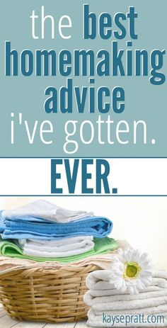 The best homemaking advice I've ever gotten, and how it's lowered my stress IMMENSELY!!