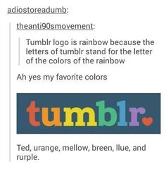 What a coincidence, those are all my favorite colors.