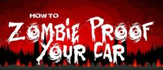 How To Make Your Car Safe For When The Zombies Attack