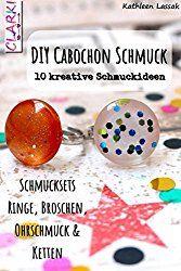 eBook: DIY Cabochon Schmuck – 10 kreative Schmuckideen  von CLARKI