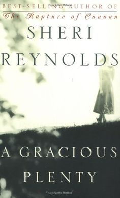 A Gracious Plenty: A Novel by Sheri Reynolds Books To Buy, Used Books, Great Books, Books To Read, My Books, Reading Lists, Book Lists, A Dance With Dragons, Shes Amazing