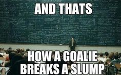 How to end a goalie slump