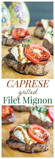 Caprese Grilled Filet Mignon recipe.  Top perfectly grilled steaks with the classic salad of tomatoes, fresh mozzarella, and basil for a perfect dinner. (Bonus: gluten free and low carb).  Your family with love these!