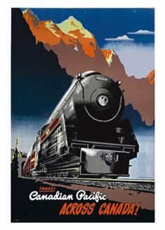 Mixed Media - Travel Canadian Pacific Across Canada - Steam Engine Train - Retro Travel Poster - Vintage Poster by Studio Grafiikka , Old Posters, Train Posters, Railway Posters, Art Deco Posters, Canadian Pacific Railway, Canadian Travel, Canadian Rockies, Travel Ads, Train Travel