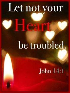 John 14:1   https://www.facebook.com/photo.php?fbid=10151952844623091