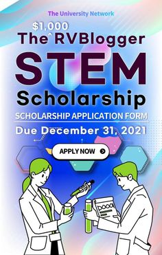 The RVBlogger STEM Scholarship / $1,000 / Due December 31, 2021 College Application, Application Form, Scholarships For College, University, How To Apply, Student, December, Comic Books, Cartoons