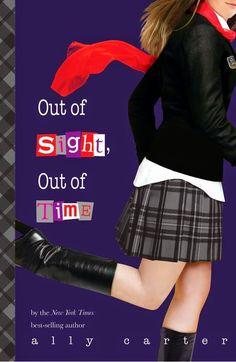 5. Out of Sight, Out of Time - SAGA GALLAGHER, ALLY CARTER http://bookadictas.blogspot.com/2014/10/saga-gallagher-ally-carter.html
