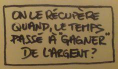 """Réponse de Jean-Jacques Rousseau : """" L'argent qu'on possède est l'instrument de la liberté; celui qu'on pourchasse est celui de la servitude."""""""