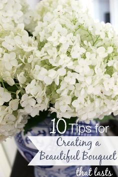 Ten Tips for Creating a Beautiful Bouquet That Lasts