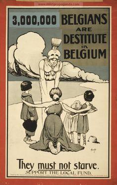 British Propaganda Posters - Belgians are destitute in Belgium. Support the local fund.