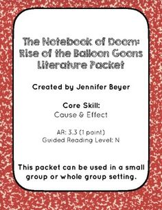 The Notebook of Doom books get kids reading who are a little more reluctant to read!  I have created a comprehension packet to go with the first book of this series, Rise of the Balloon Goons. This packet has been divided into five reading assignments.
