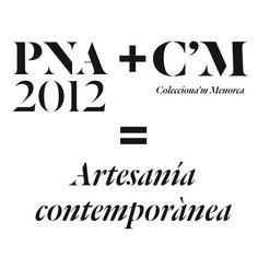Fundesarte » Exposición Premios Nacionales de Artesanía 2012 en Menorca y exposición Colecciona'm Menorca, en la que habrá una representación de mi trabajo.
