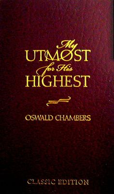 Oswald Chambers makes you think about God's Word. --devotional--