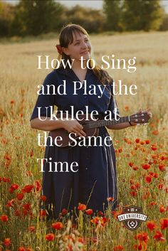 The simple guide how to sing and play the ukulele at the same time.