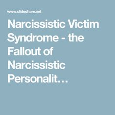 Narcissistic Victim Syndrome - the Fallout of Narcissistic Personalit…