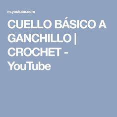 CUELLO BÁSICO A GANCHILLO | CROCHET - YouTube