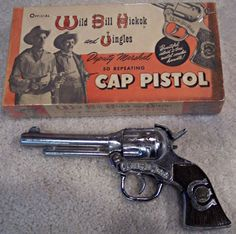 """""""Adventures of Wild Bill Hickok"""" Cap Pistol. I enjoyed playing with cap guns when I was a child."""