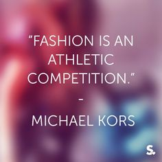 #fashion #quote #michaelkors