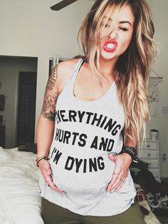Maternity Shirt | Everything Hurts and I'm Dying. This funny, hipster, trendy, cute, easy, casual pregnancy shirt is perfect for a millennial mom-to-be. A great gift idea for a pregnant friend or family member who likes to keep her wardrobe and outfits simple---even when pregnant! #Affiliate