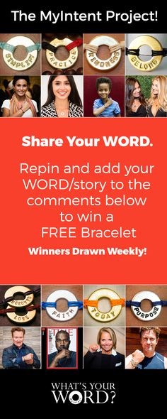 Share YOUR WORD with us to win your own personalized bracelet to set your intent. Join Beyonce, Kanye West and others in the MyIntent Project!