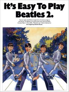 It's Easy To Play Beatles 2 (Piano, Vocal) by Daniel Scott