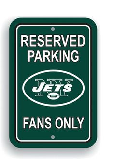 Show your loyalty to the New York Jets by allowing the best of fans to park near by. The NFL officially licensed traffic sign is decorated in the college logo, sports team name and school colors. Reserved Parking Signs, Jets Football, Nfl Jets, Sports Merchandise, Jet Fan, Mean Green, Jersey Girl, New York Jets, Street Signs