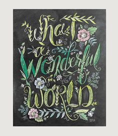 Floral Print - What a Wonderful World - Chalkboard Sign - Spring Decor - Illustration - Chalk Art - What a Wonderful World Print