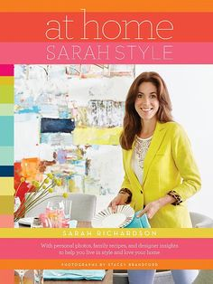 Be one of the first to own a copy of my brand new book - At Home Sarah Style! Click inside for an exclusive first look and details on how to pre-order at a special promotional price of just $20 - only until August 30th!