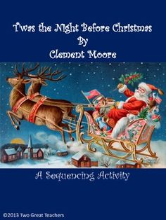 Use this product to help your students sequence the story, Twas the Night Before Christmas by  Clement Moore.  Start by reading the story to your students.  Give them the large paper and either the words or pictures to sequence. Before hand, print all papges.
