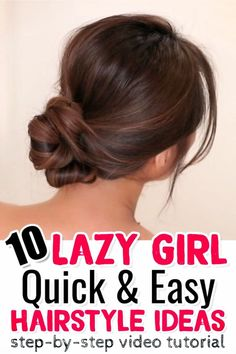 10 EASY Lazy Girl Hairstyle Ideas {Step By Step Video Tutorials For Lazy Day Running Late Quick Hairstyles} - Clever DIY Ideas