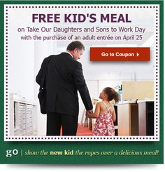 """Tomorrow is """"Take Our Daughters and Sons to Work Day"""".  Make your #lunch break special with a #FREE kids meal from Olive Garden Italian #Restaurant.  Don't by stingy-- share this offer by re-pinning. #OliveGarden #coupon #deals #discounts #kids   #work"""