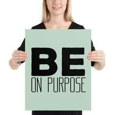 Be On Purpose, Motivational Inspirational Quotes - Poster - 16×20