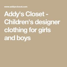 Addy's Closet - Children's designer clothing for girls and boys