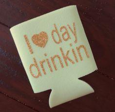 I Love Day Drinkin Koozie, Funny Koozie, Beverage Insulator, Custom Koozie, Beach Koozie, Drink Holder, Party Koozie, Bachelorette Party by RomanticSouthern on Etsy