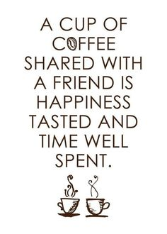 Coffee with Friends Quotes Tea Quotes, Coffee Quotes, Life Quotes, Coffee Humor, Funny Coffee, Wisdom Quotes, Quotes Quotes, Qoutes, Motivational Quotes