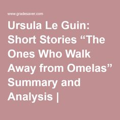 "Ursula Le Guin: Short Stories ""The Ones Who Walk Away from Omelas"" Summary and Analysis 