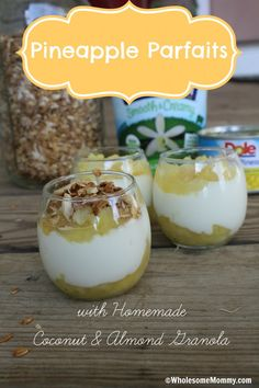 Pineapple Yogurt Parfaits with Homemade Coconut and Almond Granola From WholesomeMommy.com